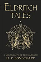 Eldritch Tales: A Miscellany Of The