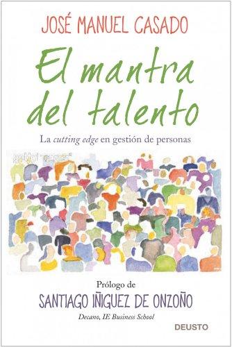 Descargar Libro El Mantra Del Talento: La Cutting Edge En Gestión De Personas José Manuel Casado