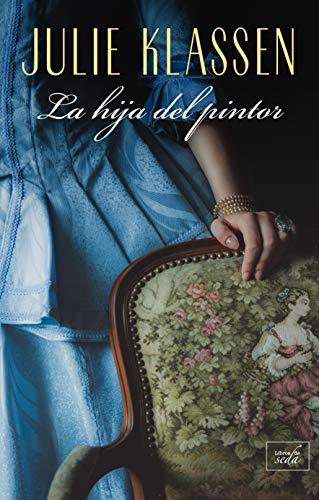 LA HIJA DEL PINTOR por Julie Klassen