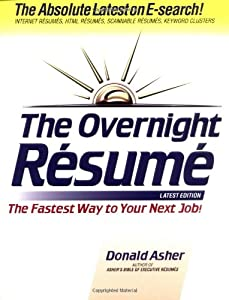 The Overnight Resume: The Fastest Way to Your Next Job!