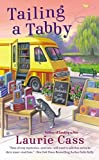 Tailing a Tabby: A Bookmobile Cat Mystery by Cass, Laurie (2014) Mass Market Paperback by  Unknown in stock, buy online here