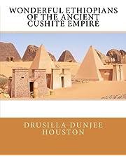 Wonderful Ethiopians of the Ancient Cushite Empire