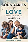 """Chinyere K. Osuji, """"Boundaries of Love: Interracial Marriage and the Meaning of Race"""" (NYU Press, 2019)"""