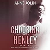 Choosing Henley: Rock Falls Series, Book 2 | Anne Jolin