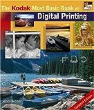 The Kodak Most Basic Book of Digital Printing, Jenni Bidner, 1600592295