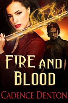 Fire And Blood (The Immortal Firewalkers (Southern Paranormal Romance) (Vampire Romantic Thriller) (Southern Vampire Romance) Book 1) by [Denton, Cadence]