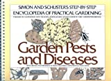 The Step-by-Step Guide to Garden Pests and Diseases, Audrey Brooks and Andrew Halstead, 0671422545