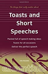 Toasts and Short Speeches: Packed full of speech-making ideas, toasts for all occasions, deliver the perfect speech (Essentials)