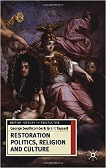 Book Restoration Politics, Religion and Culture: Britain and Ireland, 1660-1714 (British History in Perspective) by George Southcombe (2010-01-15)