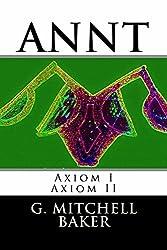 ANNT: Axiom I & II: Adaptable Neo-Nature Technology