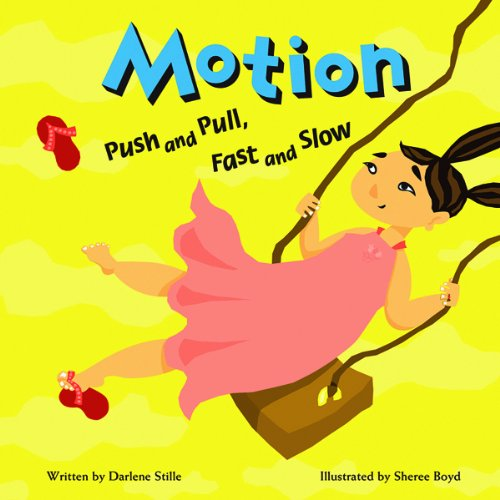 Motion: Push and Pull, Fast and Slow (Amazing Science) por Darlene Ruth Stille,Sheree Boyd