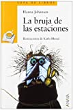 img - for La Bruja de Las Estaciones (Cuentos, Mitos Y Libros-Regalo) (Spanish Edition) by Johansen, Hanna (1998) Paperback book / textbook / text book