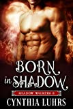 Born in Shadow: Shadow Walkers Book 5