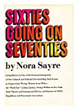 Sixties Going on Seventies, Nora Sayre, 0877950547