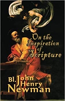Book On the Inspiration of Scripture by Bl John Henry Newman (2014-05-01)