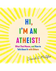 Hi, I'm an Atheist!: What That Means and How to Talk About It with Others