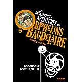 Les Desastreuses Aventures DES Orphelins Baudelaire: Vol. 6/Ascenseur Pour LA Peur