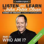 Listen and learn: Lesson 3 - Who am I? (1) | John Peter Sloan