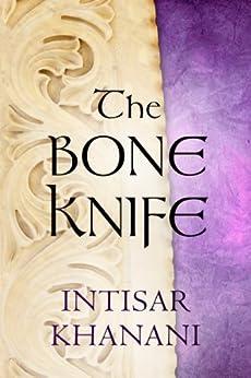 The Bone Knife: A Short Story by [Khanani, Intisar]