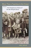 img - for More Than a Teardrop in the Ocean: Vol. I, the Tempestuous History of the War Refugee Board book / textbook / text book