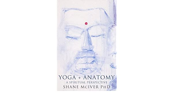 YOGA + ANATOMY - Kindle edition by Shane McIver. Health ...