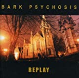 Replay by Bark Psychosis (2004-02-17)