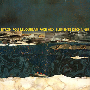 Face Aux Elements Dechaines