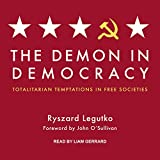 img - for The Demon in Democracy: Totalitarian Temptations in Free Societies book / textbook / text book