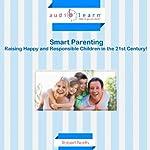 Smart Parenting: Raising Happy and Responsible Children in the 21st Century!   Robert North