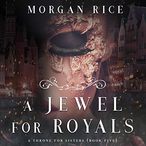 - A Jewel for Royals: A Throne for Sisters, Book Five