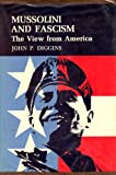 Mussolini and Fascism: The View from America (Princeton Legacy Library)
