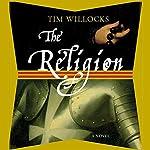 The Religion: A Novel   Tim Willocks