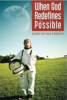 When God Redefines The Possible by [Mathison, John Ed]