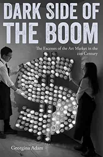 Dark Side of the Boom: The Excesses Of The Art Market In The 21st Century