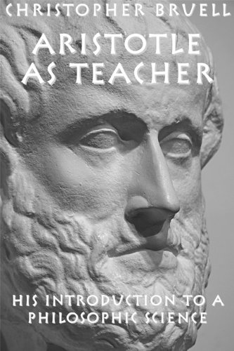 Aristotle as Teacher: His Introduction to a Philosophic Science (Clover Red Christophers)