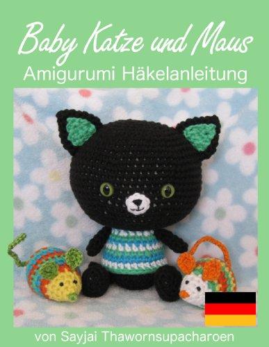 Baby Katze und Maus Amigurumi Häkelanleitung (German Edition)