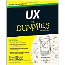 UX For Dummies: Written by Kevin Nichols, 2014 Edition, Publisher: For Dummies [Paperback]