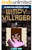 Minecraft: Wimpy Villager: Book 8 (An unofficial Minecraft book) (Diary of a Wimpy Villager)