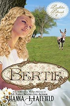 Bertie: (A Sweet Historical Western Romance) (Pendleton Petticoats Book 6) by [Hatfield, Shanna]