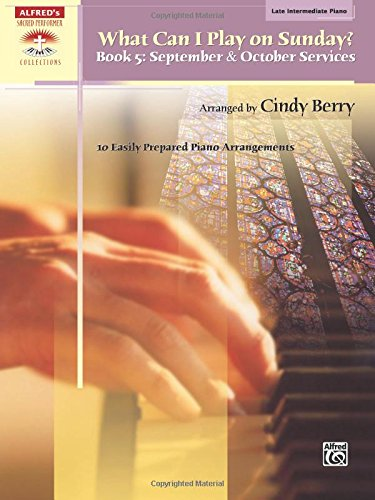 Download What Can I Play on Sunday?, Bk 5: September & October Services (10 Easily Prepared Piano Arrangements) (Sacred Performer Collections) ebook