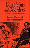 Complaints and Disorders: The Sexual Politics of Sickness (Glass Mountain Pamphlet), Barbara Ehrenreich, Deirdre English, 0912670207
