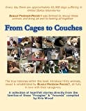 img - for From Cages to Couches: The true histories within this book introduce thirty animals, saved & rehabilitated by BEAGLE FREEDOM PROJECT, all fully in love with their caregivers. book / textbook / text book