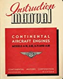 Continental Models A50, A65, A75 and A80 Aircraft Engines Instruction Manual: Operation, Maintenance, Overhaul Instructions, and Parts List