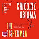 The Fishermen Audiobook by Chigozie Obioma Narrated by Chukwudi Iwuji