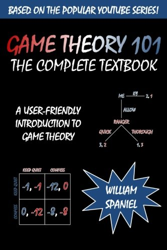 Game Theory 101: The Complete Textbook [William Spaniel] (Tapa Blanda)