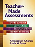 Teacher-Made Assessments, Christopher R. Gareis and Leslie W. Grant, 1596670819
