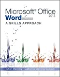img - for Microsoft Office Word 2013: A Skills Approach, Complete book / textbook / text book