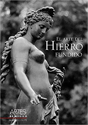 El arte del hierro fundido / The Art of Cast Iron (Spanish Edition): Artes de Mexico: 9789706831088: Amazon.com: Books