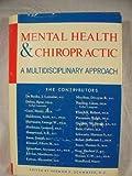 Mental Health and Chiropractic, Herman S. Schwartz, 0911366024