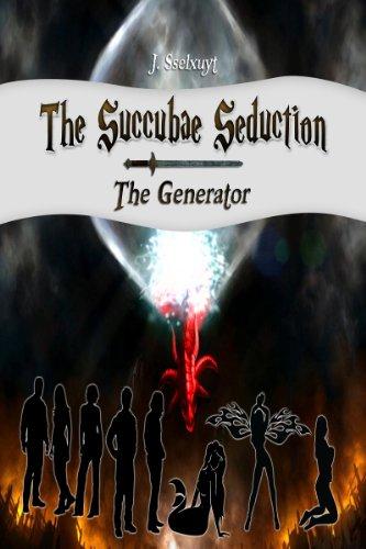 The Generator: The Succubae Seduction